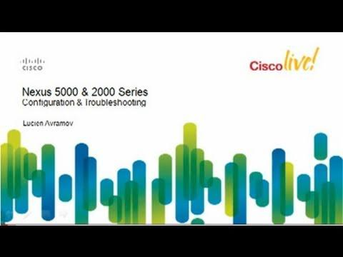 Cisco Nexus 2000 And 5000: Configuration And Troubleshooting [Webcast]