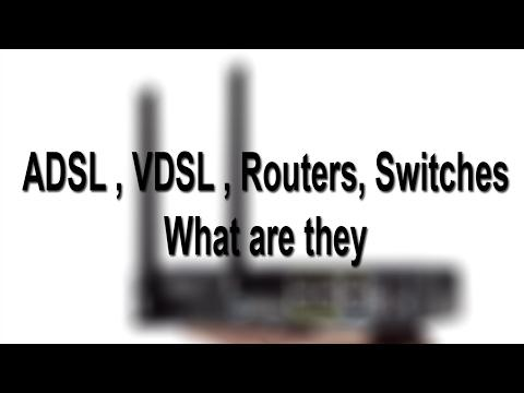 Routers Switches ADSLs VDSLs What Are They And How They Work